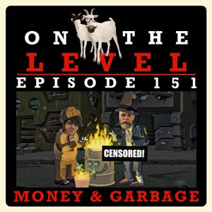 Episode 151 - Money & Garbage