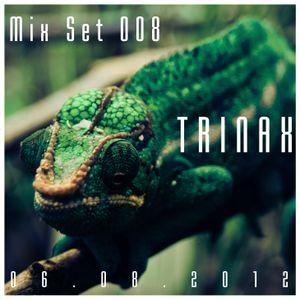 Trinax Mix Set 008 // 06.08.2012