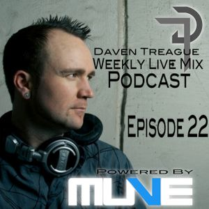 Daven Treague's Weekly Live Mix Podcast Episode 022