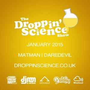 Droppin' Science Show January 2015 ft. Matman & Daredevil