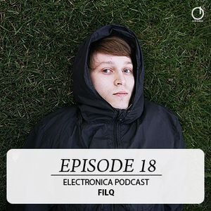 Electronica Podcast - Episode 18: Filq