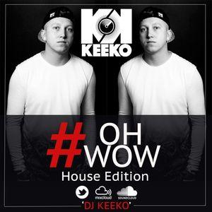 #ohwow (House Edition)