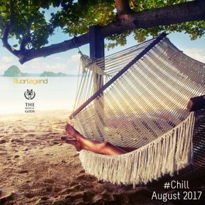#Chill : August 2017
