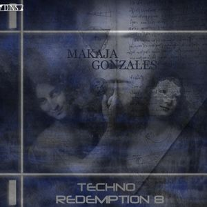 MaKaJa Gonzales - TECHNO REDEMPTION 8
