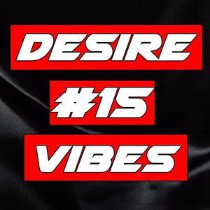 Desire Vibes Episode #15