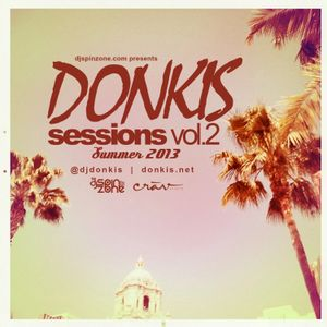 Donkis: Sessions Vol 2 (Summer 2013 Mix)