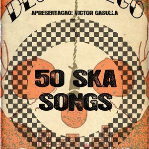 DESKARREGO EPISODIO 52 - 50 SKA SONGS