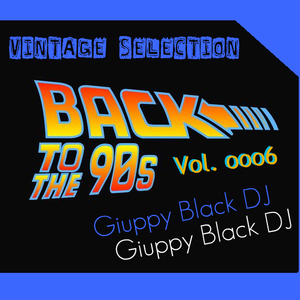 """Vintage Selection: BACK TO THE 90s - vol. ooo6"""" (GIUPPY BLACK - Late '93 / Early '96_Side A)"""