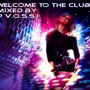 DJ P VOSSI   WELCOME TO THE CLUB