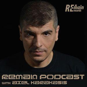 Remain Podcast 71 with Axel Karakasis (Live from Magdalena, Berlin)