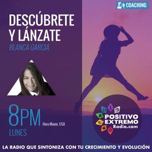 DESCUBRETE Y LANZATE CON BLANCA GARCIA-CREA COMUNIDAD Y CAMBIA TU MUNDO-10-02-2017