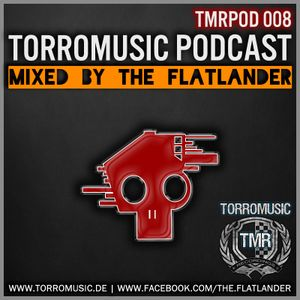TMR Podcast 008 mixed by The Flatlander