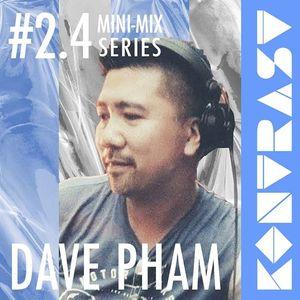 KONTRAST #2.4 - DAVE PHAM