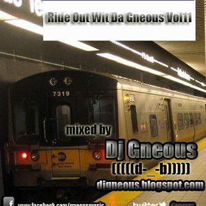 Ride Out Wit Da Gneous Vol11