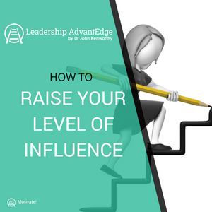 LA 047: How to Raise Your Level of Influence