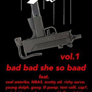 bad bad she so baad!! vol.1