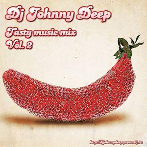 Dj Johnny Deep - Tasty Music mix vol. 2