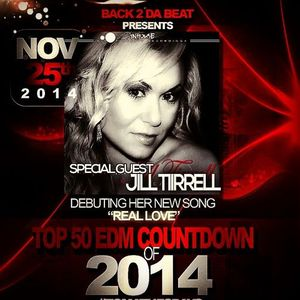 Back 2 Da Beat Top 50 #EDM Countdown of 2014 (songs 40-31) with Special Guest Jill Tirrell 11-25-14