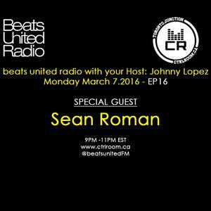 Sean Roman-Beats United Radio @ CTRL ROOM - EP 16 - March 07 2016