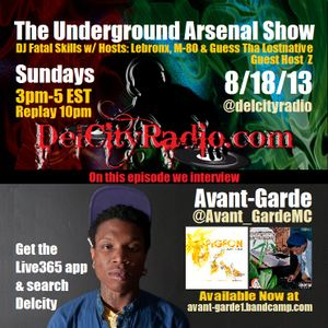 The Underground Arsenal Show 8-18-13 with Guest Host  Z & Special Guest Avant-Garde