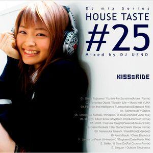 HOUSE TASTE_vol.25_KISS&RIDE_