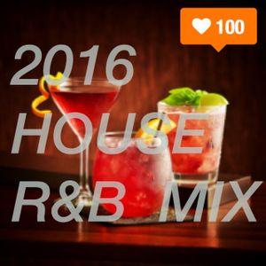 2016 HOUSER/R&B MIX
