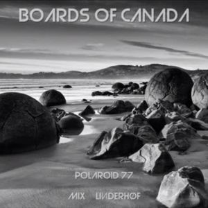Boards Of Canada - Polaroid 77 Mix Linderhof
