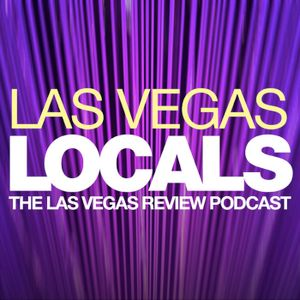 Las Vegas Locals Podcast #1: Thar be gold in them thar hills!