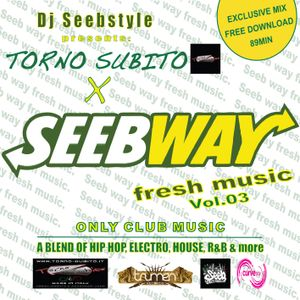 TORNO SUBITO X SEEBWAY FRESH MUSIC VOL.03