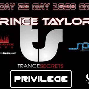 Trance Secrets 020 with Prince Taylor & Guest Privilege
