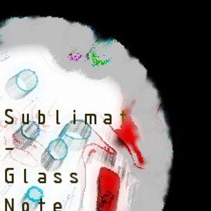 Sublimat - Glass Note