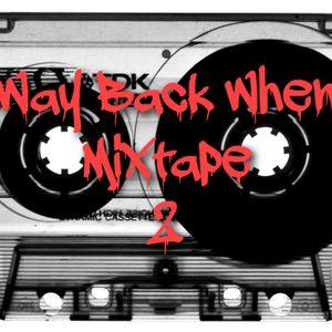 Way Back When Mixtape 002
