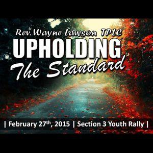 2-27-15 Upholding the Standard - Wayne Lawson