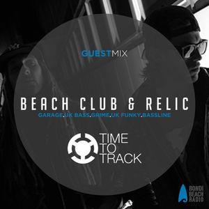 (Exclusive)[Time To Track Guest Mix] by Beach Club & Relic [Bondi Beach Radio, Sydney - Australia]