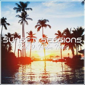 Sunset Sessions Vol. 9 - Palm Trees (July '17)