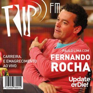 TRIP FM com Fernando Rocha