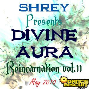 Shrey Pres. Divine Aura - Reincarnation Vol.11