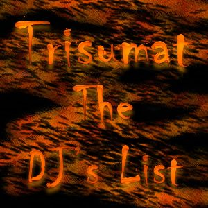 Trisumat - The DJ's List