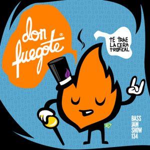 Bassjam Show 134 - Don Fuegote