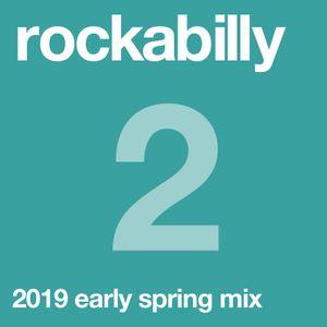 rockabilly vol. 2, 2019 early spring mix