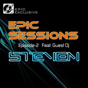 Epic Sessions Episode - 2, Featuring Guestmix By Steven