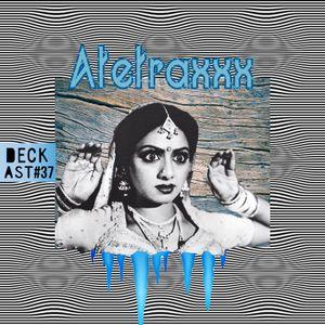 DECKast #36 - Atetraxxx mix