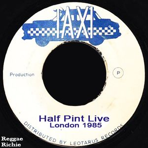 HALF PINT AND THE TAXI GANG LIVE LONDON 1986 .
