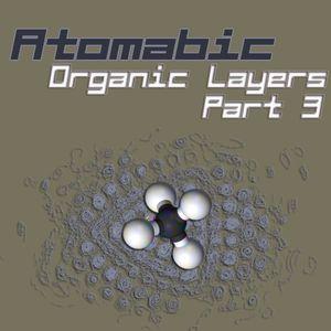 Atomabic - ORGANIC LAYERS - PART 3