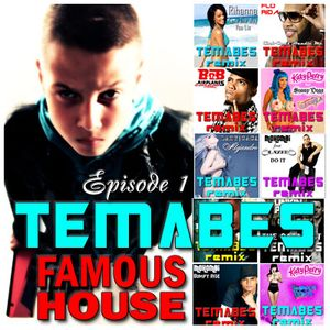 TEMABES - FAMOUS HOUSE - EPISODE 01