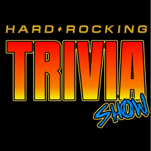 Hard Rocking Trivia Show Episode #104