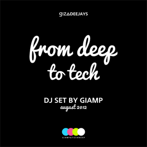 from deep to tech - august 2012 - giamP [gizA djs]