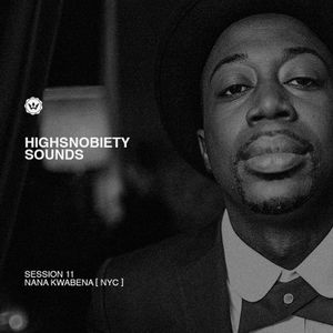 Highsnobiety Sounds | Nana Kwabena