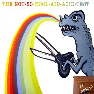 The NOT-SO-KOOL-AID-ACID-TEST
