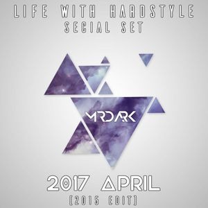 Life With Hardstyle Special Set [2015 Edit] ( 2017 Apr )